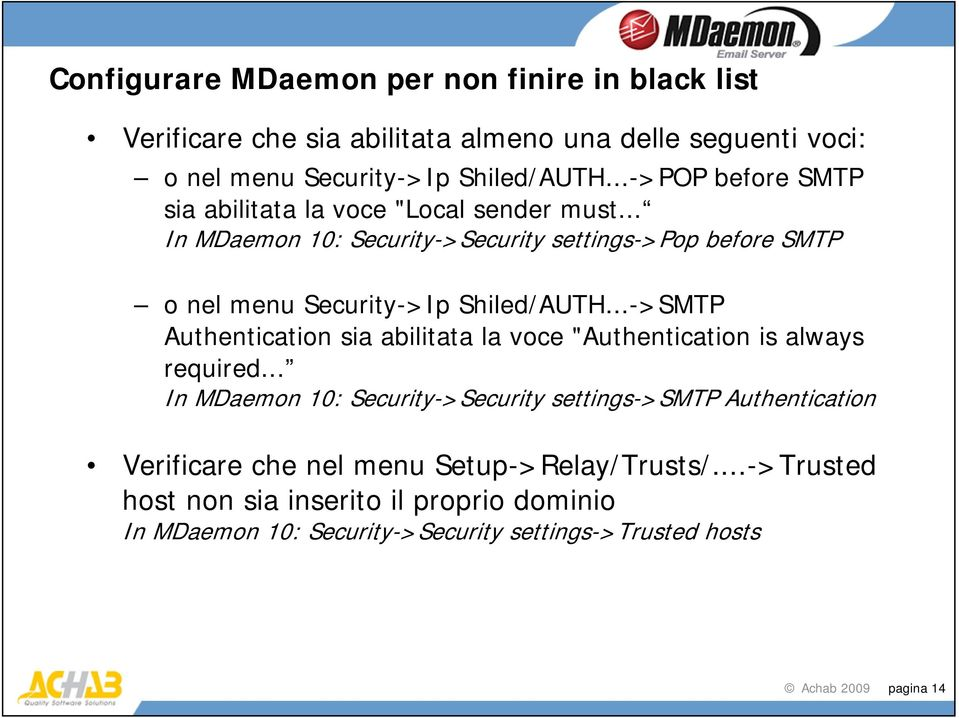 "..->SMTP Authentication sia abilitata la voce ""Authentication is always required."