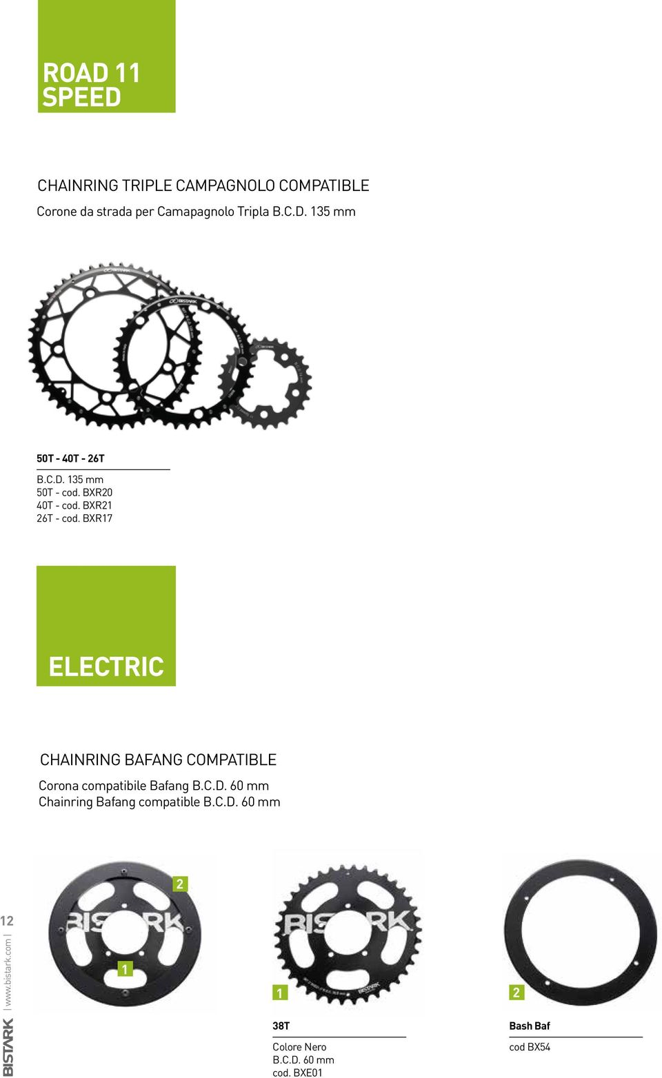 BXR17 ELECTRIC CHAINRING BAFANG COMPATIBLE Corona compatibile Bafang B.C.D.