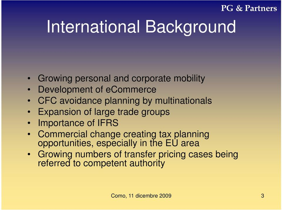 trade groups Importance of IFRS Commercial change creating tax planning opportunities,