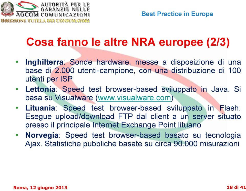 visualware.com) Lituania: Speed test browser-based sviluppato in Flash.