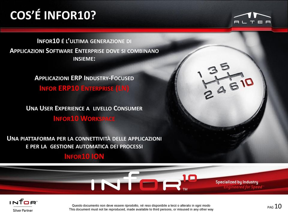 INSIEME: APPLICAZIONI ERP INDUSTRY-FOCUSED INFOR ERP10 ENTERPRISE (LN) UNA USER
