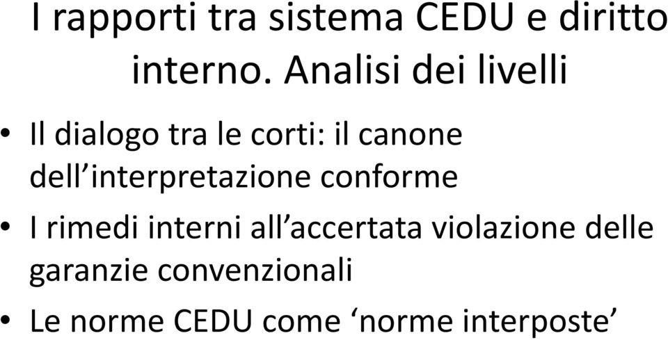 interpretazione conforme I rimedi interni all accertata