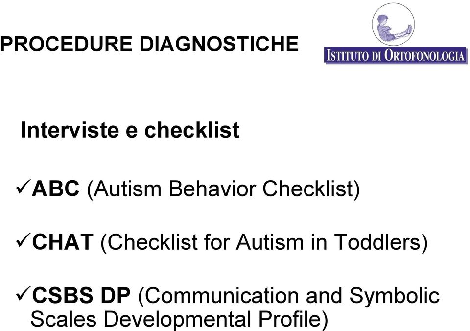 (Checklist for Autism in Toddlers) CSBS DP