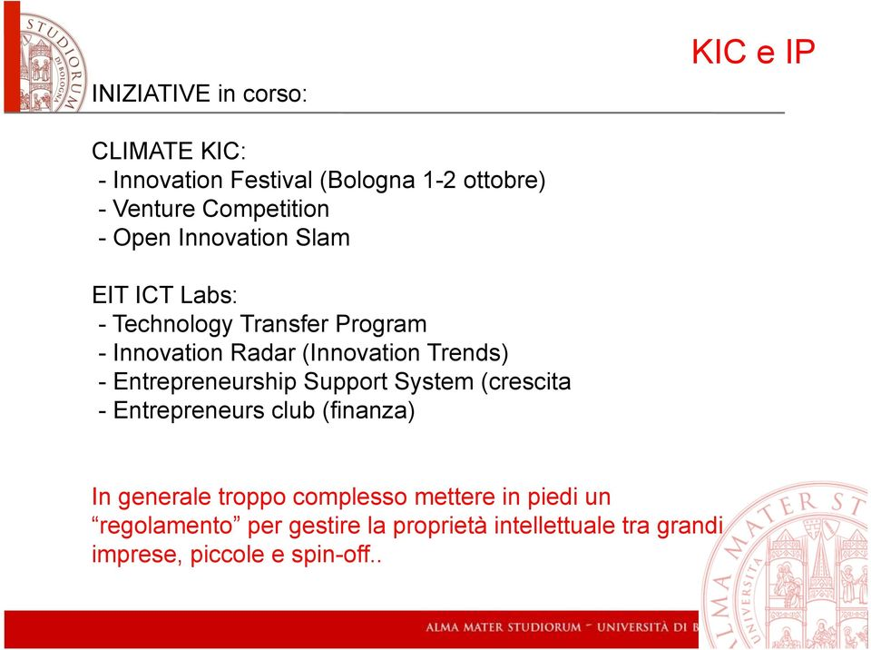 (Innovation Trends) - Entrepreneurship Support System (crescita - Entrepreneurs club (finanza) In generale