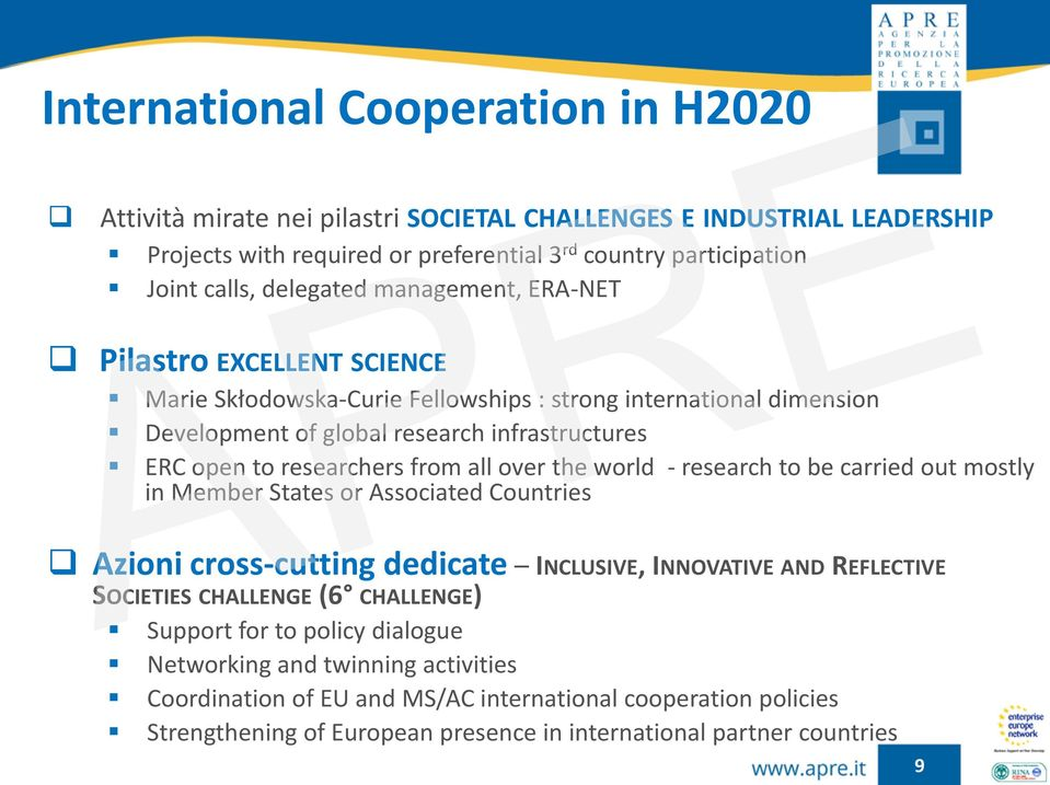 over the world - research to be carried out mostly in Member States or Associated Countries Azioni cross-cutting dedicate INCLUSIVE, INNOVATIVE AND REFLECTIVE SOCIETIES CHALLENGE (6 CHALLENGE)