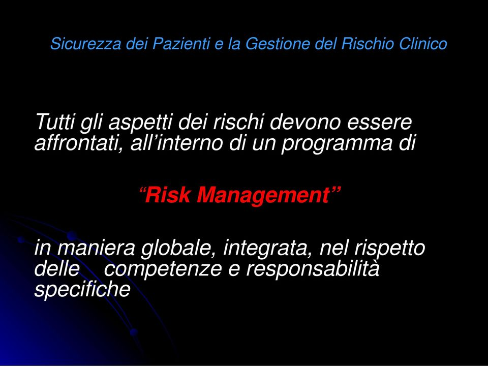 Management in maniera globale, integrata, nel