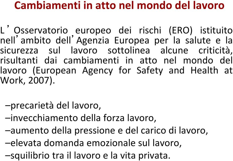 del lavoro (European Agency for Safety and Health at Work, 2007).