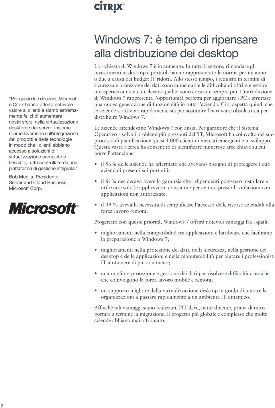 piattaforma di gestione integrata. Bob Muglia, Presidente Server and Cloud Business, Microsoft Corp.