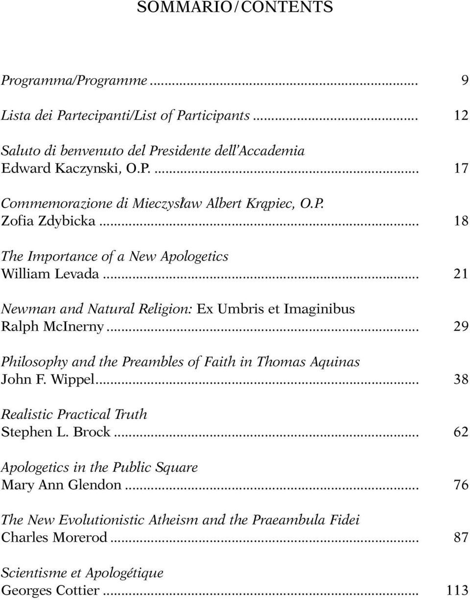 .. Philosophy and the Preambles of Faith in Thomas Aquinas John F. Wippel... Realistic Practical Truth Stephen L. Brock... Apologetics in the Public Square Mary Ann Glendon.