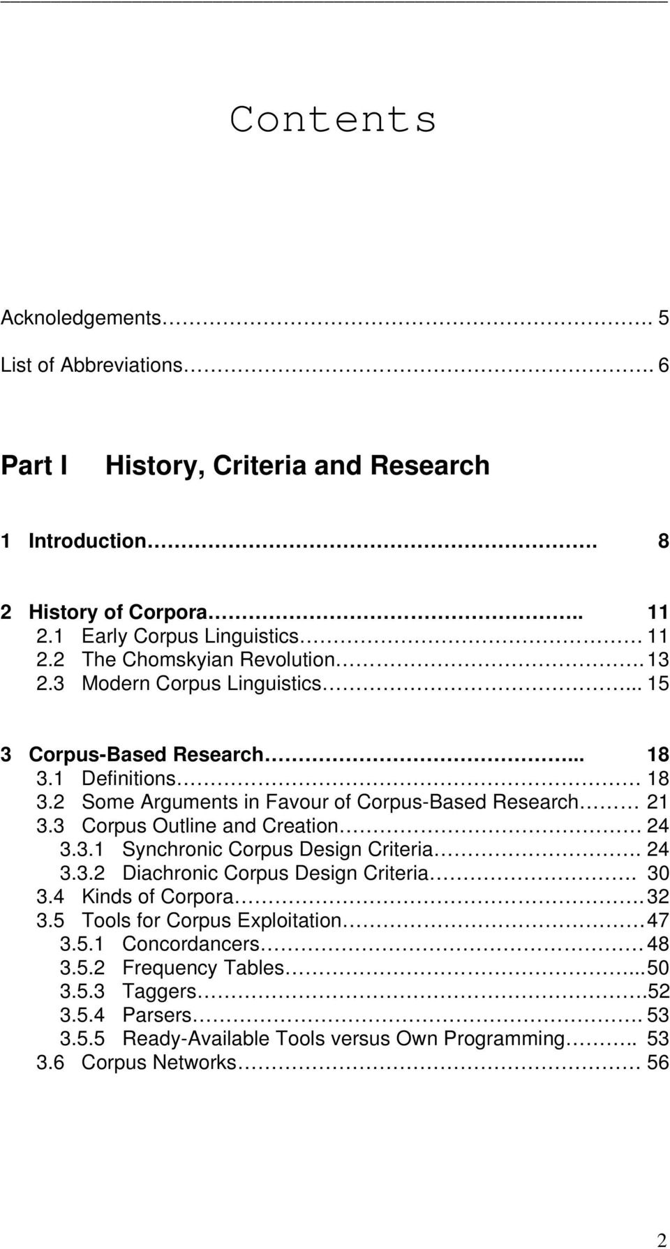 2 Some Arguments in Favour of Corpus-Based Research 21 3.3 Corpus Outline and Creation 24 3.3.1 Synchronic Corpus Design Criteria. 24 3.3.2 Diachronic Corpus Design Criteria.