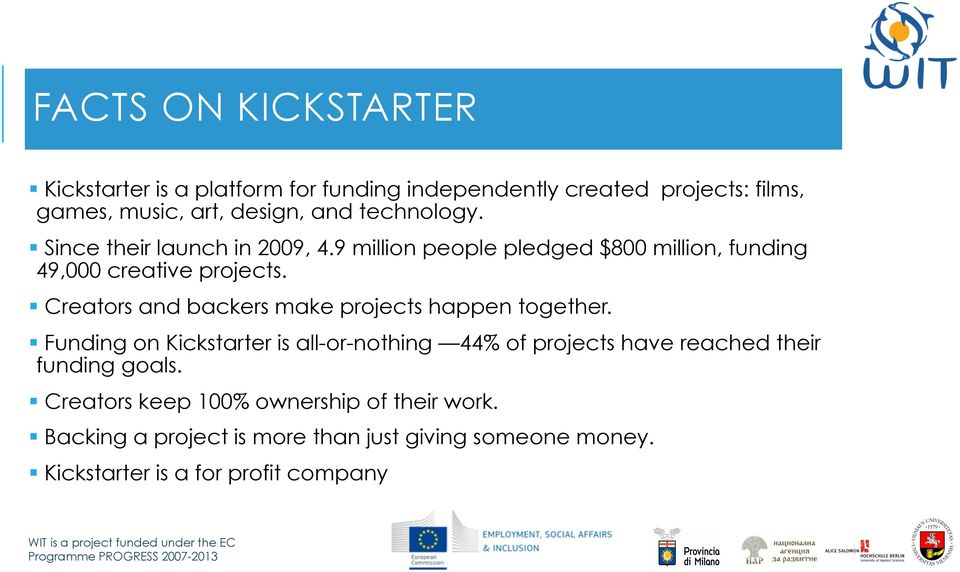 Creators and backers make projects happen together.