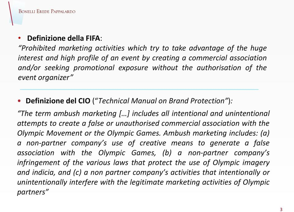 attempts to create a false or unauthorised commercial association with the Olympic Movement or the Olympic Games.