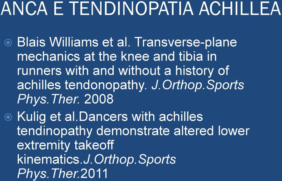 history of achilles tendonopathy. J.Orthop.Sports Phys.Ther. 2008 Kulig et al.