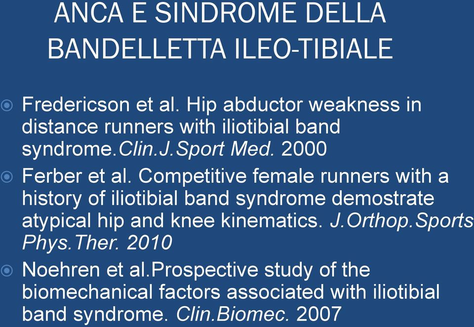 Competitive female runners with a history of iliotibial band syndrome demostrate atypical hip and knee