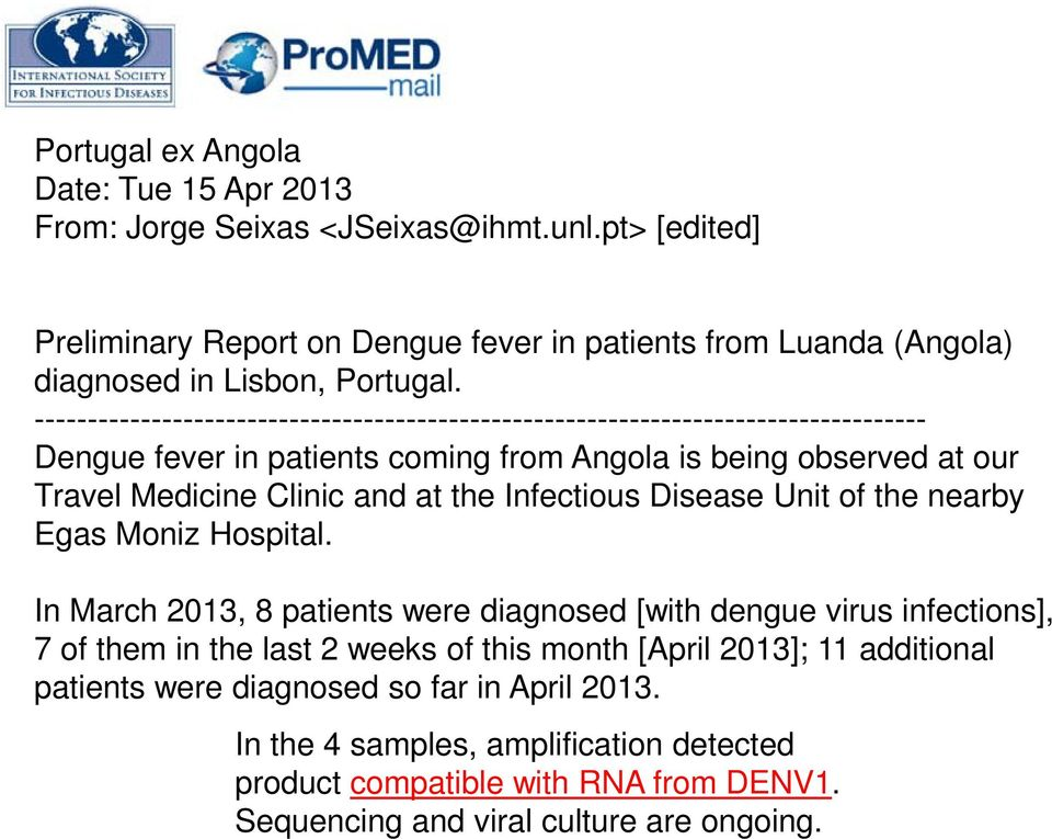 ------------------------------------------------------------------------------------ Dengue fever in patients coming from Angola is being observed at our Travel Medicine Clinic and at the