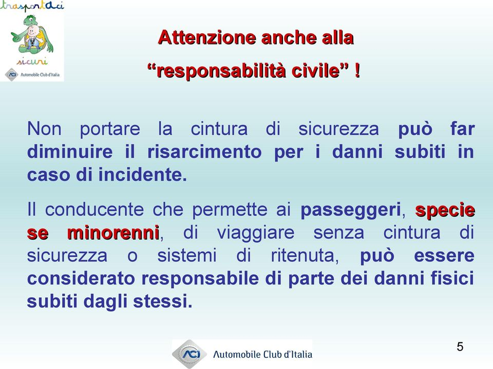 caso di incidente.