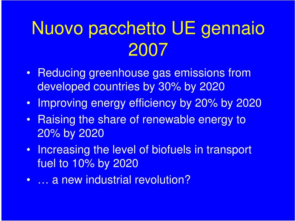 2020 Raising the share of renewable energy to 20% by 2020 Increasing the
