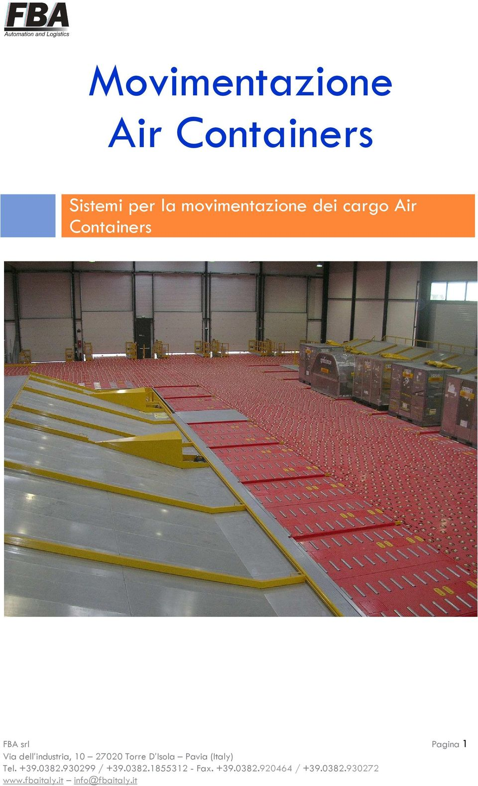 industria, 10 27020 Torre D Isola Pavia (Italy) Tel. +39.