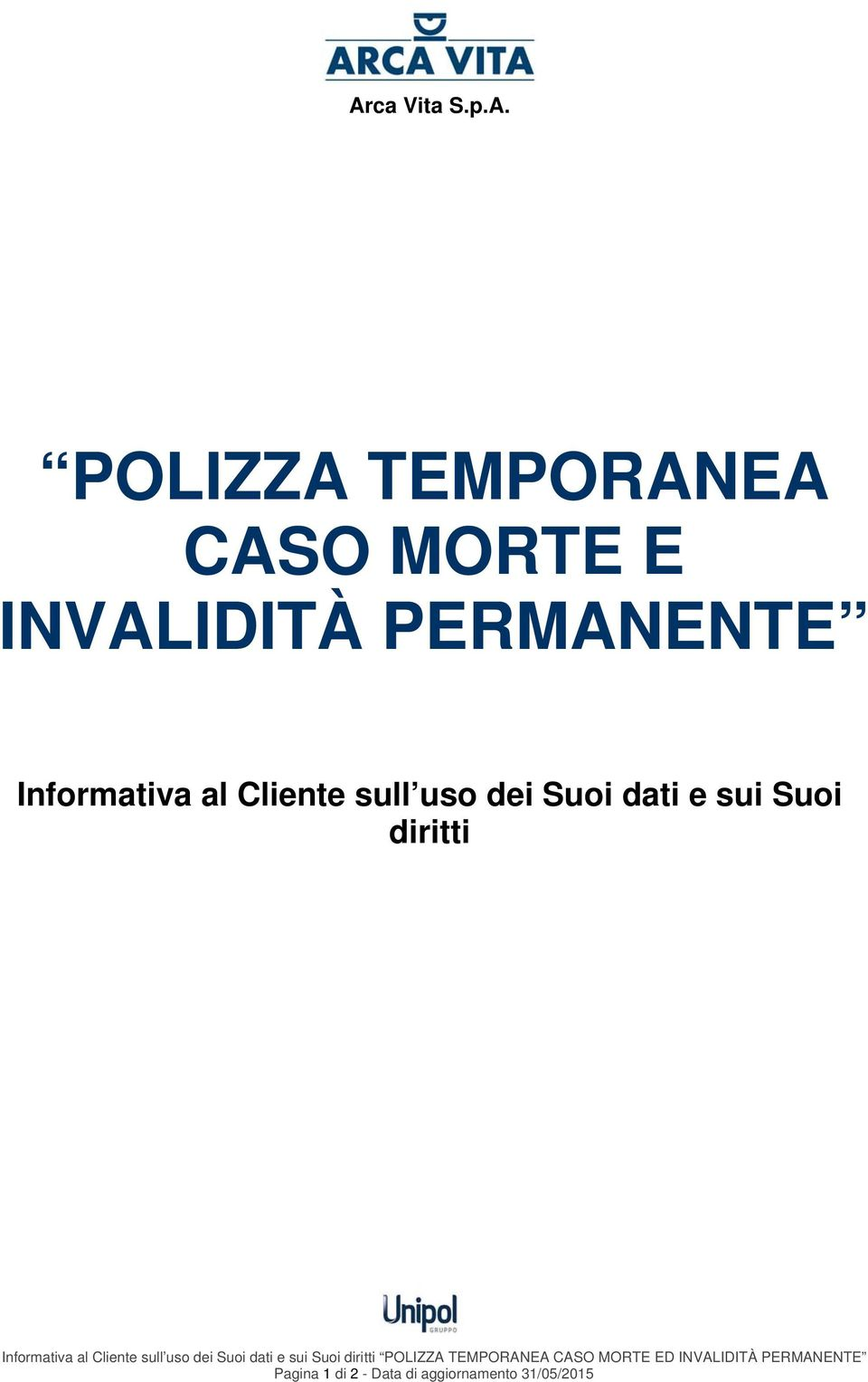 POLIZZA TEMPORANEA CASO MORTE ED INVALIDITÀ PERMANENTE Pagina 1 di 2 - Data