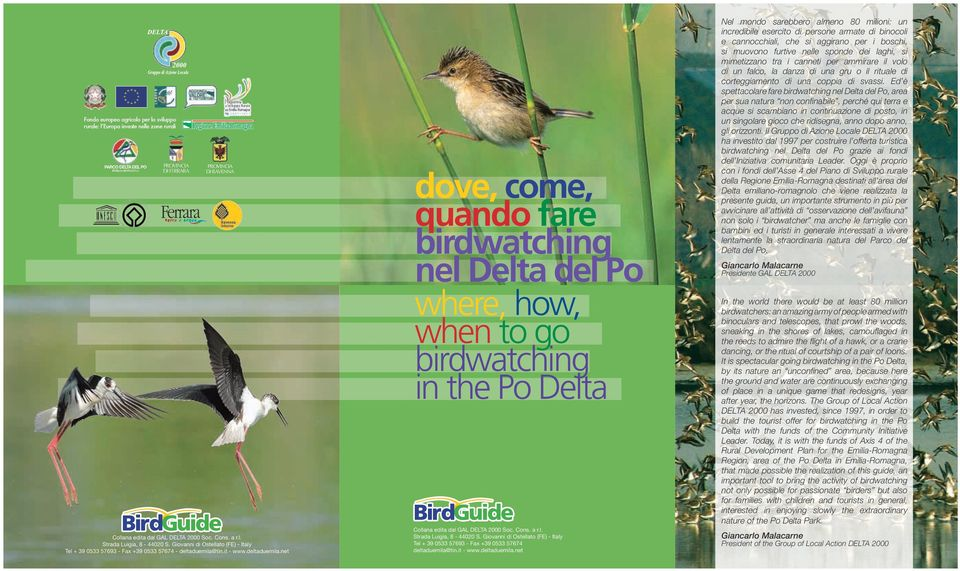 tin.it - www.deltaduemila.net dove, come, quando fare birdwatching nel Delta del Po where, how, when to go birdwatching in the Po Delta Collana edita dal GAL DELTA 2000 Soc. Cons. a r.l. Strada Luigia, 8-44020 S.
