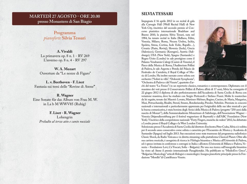 Wagner Lohengrin Preludio al terzo atto e canto nuziale Silvia tessari Impegnata il 16 aprile 2012 in un recital di gala alla Carnegie Hall (Weill Recital Hall) di New York City, vincitrice del