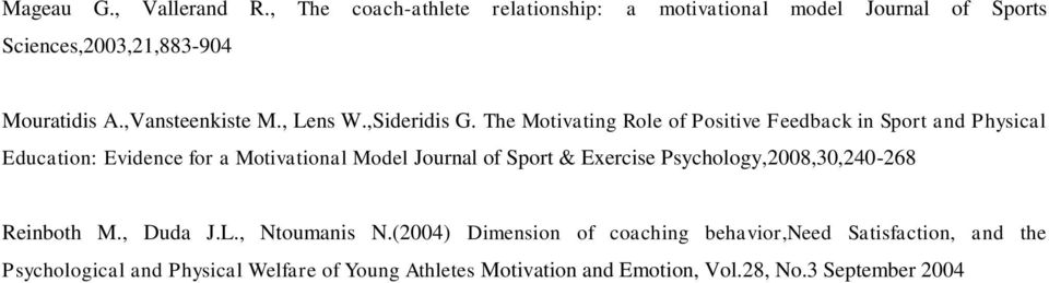 The Motivating Role of Positive Feedback in Sport and Physical Education: Evidence for a Motivational Model Journal of Sport & Exercise