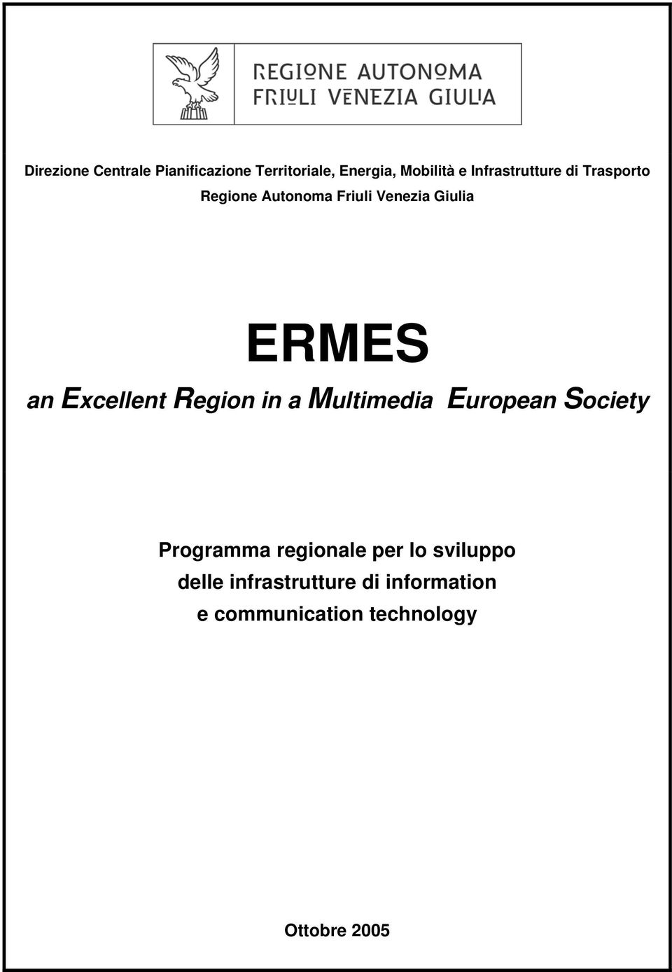 Excellent Region in a Multimedia European Society Programma regionale per lo