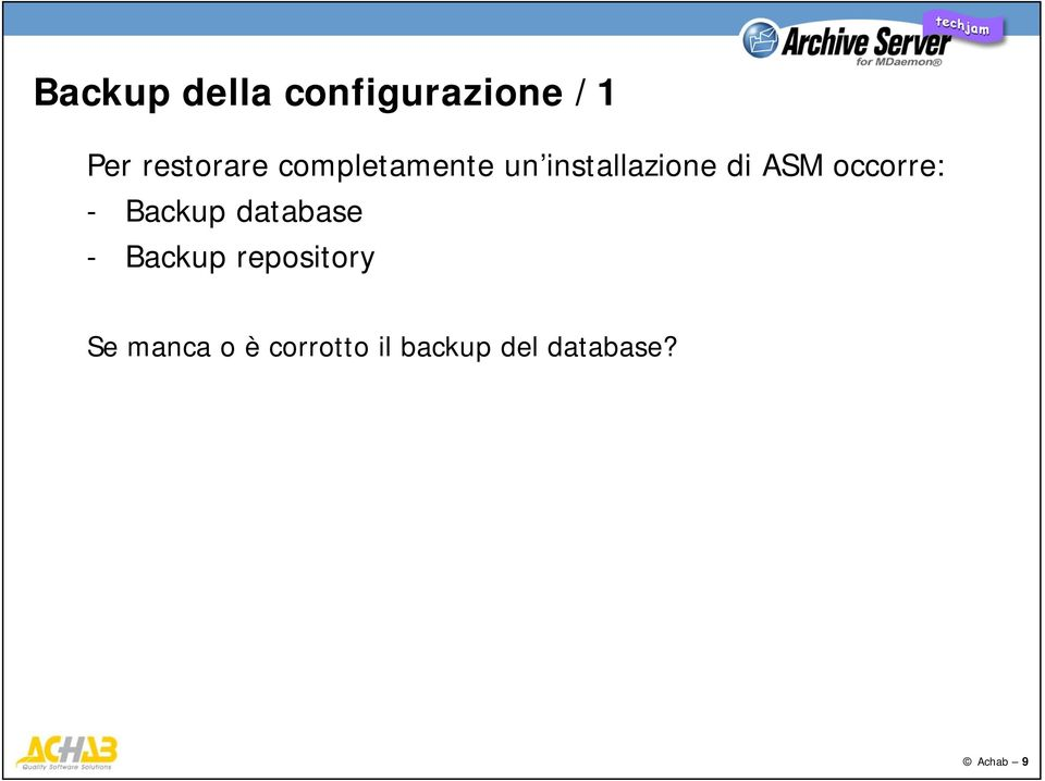 occorre: - Backup database - Backup