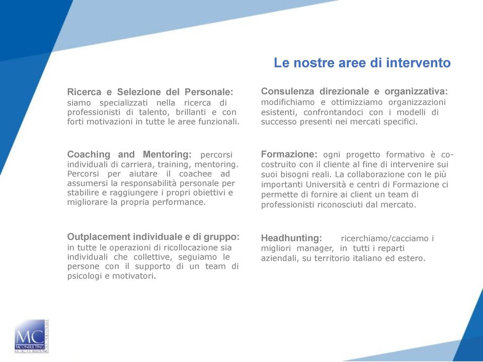 Coaching and Mentoring: percorsi individuali di carriera, training, mentoring.