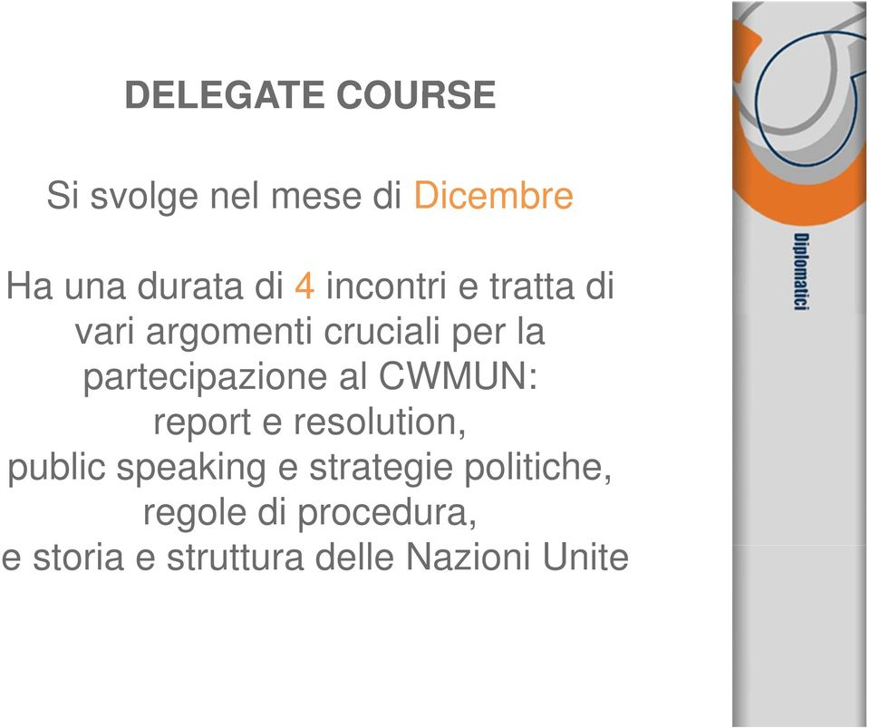 partecipazione i al CWMUN: report e resolution, public speaking e