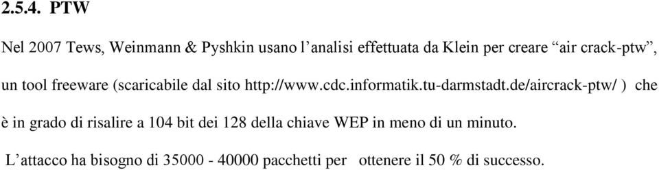 crack-ptw, un tool freeware (scaricabile dal sito http://www.cdc.informatik.tu-darmstadt.