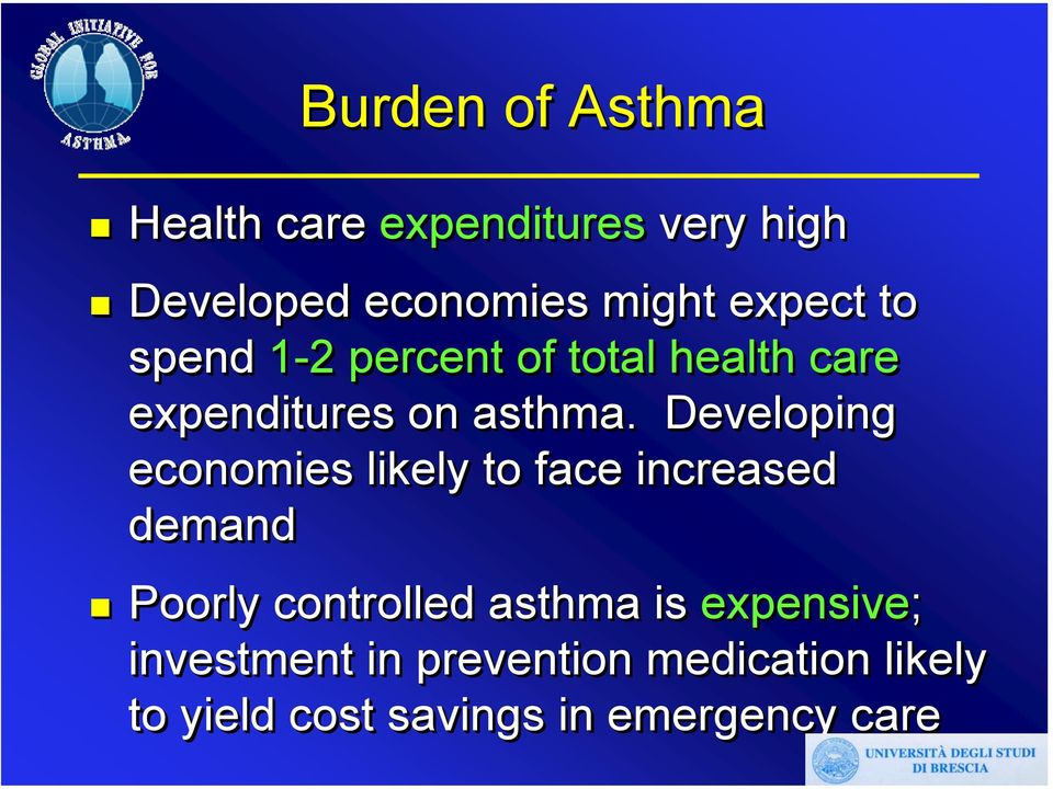 Developing economies likely to face increased demand Poorly controlled asthma is