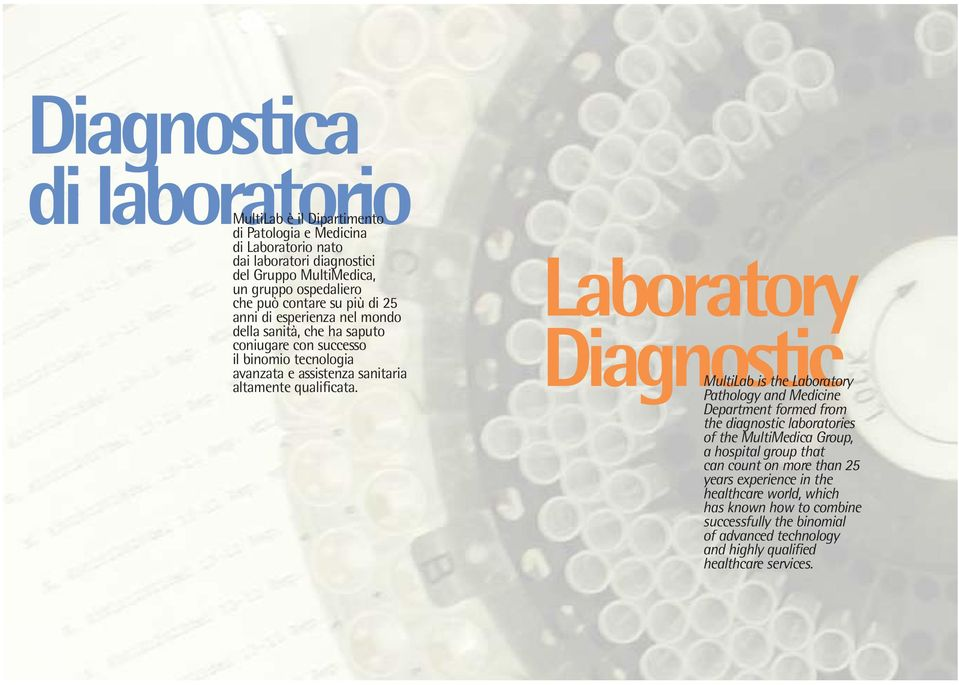 Laboratory Diagnostic MultiLab is the Laboratory Pathology and Medicine Department formed from the diagnostic laboratories of the MultiMedica Group, a hospital group that can