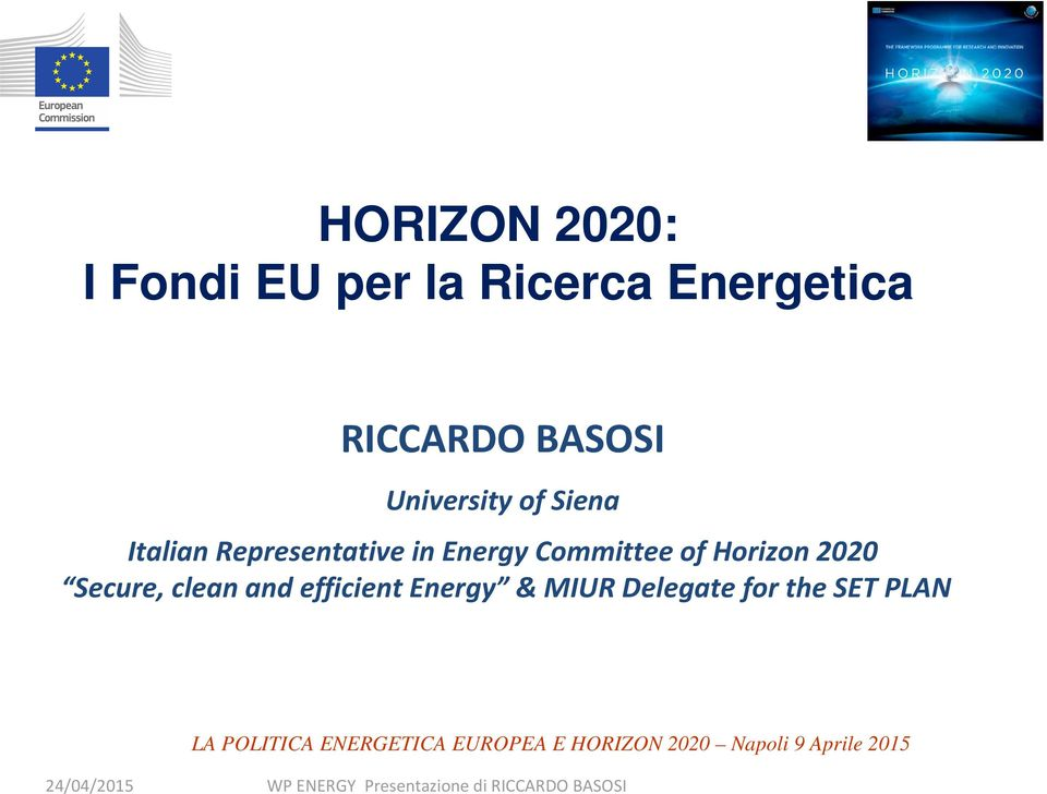Horizon 2020 Secure, clean and efficient Energy & MIUR Delegate for