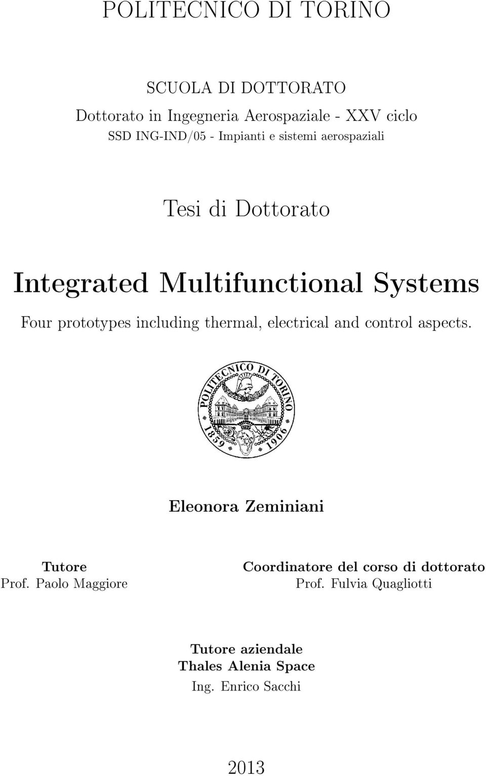 including thermal, electrical and control aspects. Eleonora Zeminiani Tutore Prof.