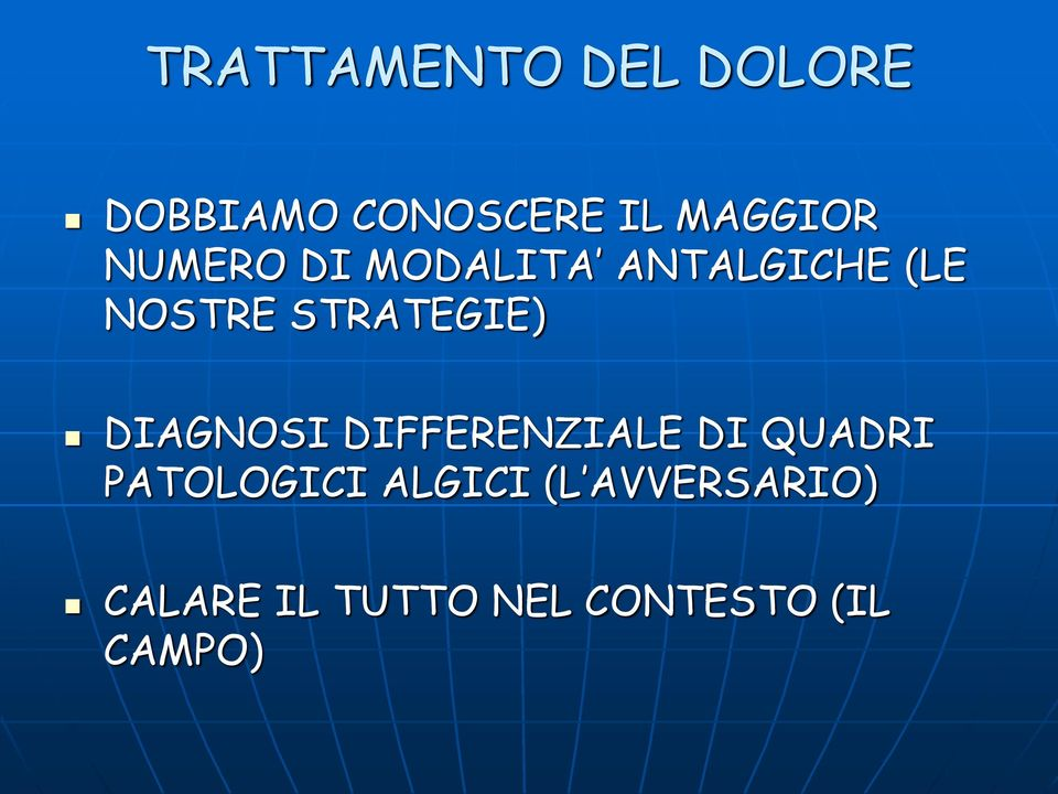 DIAGNOSI DIFFERENZIALE DI QUADRI PATOLOGICI ALGICI