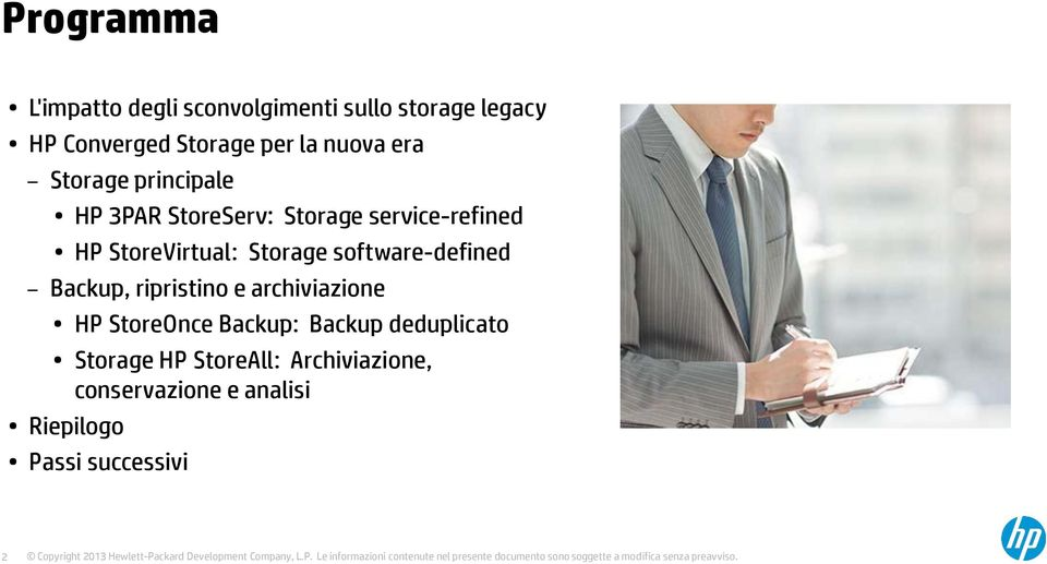 Storage software-defined Backup, ripristino e archiviazione HP StoreOnce Backup: Backup