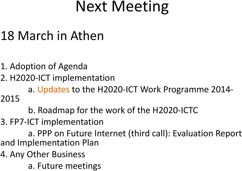 Roadmap for the work of the H2020-ICTC 3. FP7-ICT implementation a.