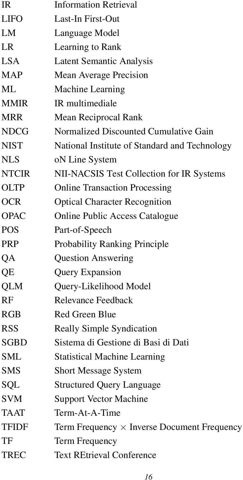Technology on Line System NII-NACSIS Test Collection for IR Systems Online Transaction Processing Optical Character Recognition Online Public Access Catalogue Part-of-Speech Probability Ranking