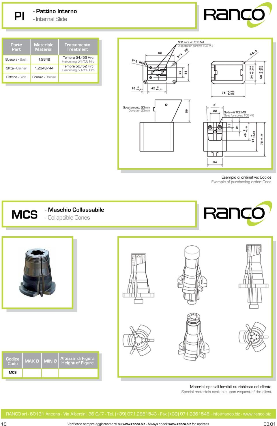 ordinativo: Example of purchasing order: MCS - Maschio Collassabile - Collapsible Cones MCS MAX Ø MIN Ø Altezza di Figura eight of Figure Materiali speciali fornibili su richiesta del