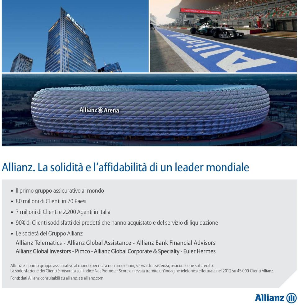 Bank Financial Advisors Allianz Global Investors - Pimco - Allianz Global Corporate & Specialty - Euler Hermes Allianz è il primo gruppo assicurativo al mondo per ricavi nel ramo danni, servizi di