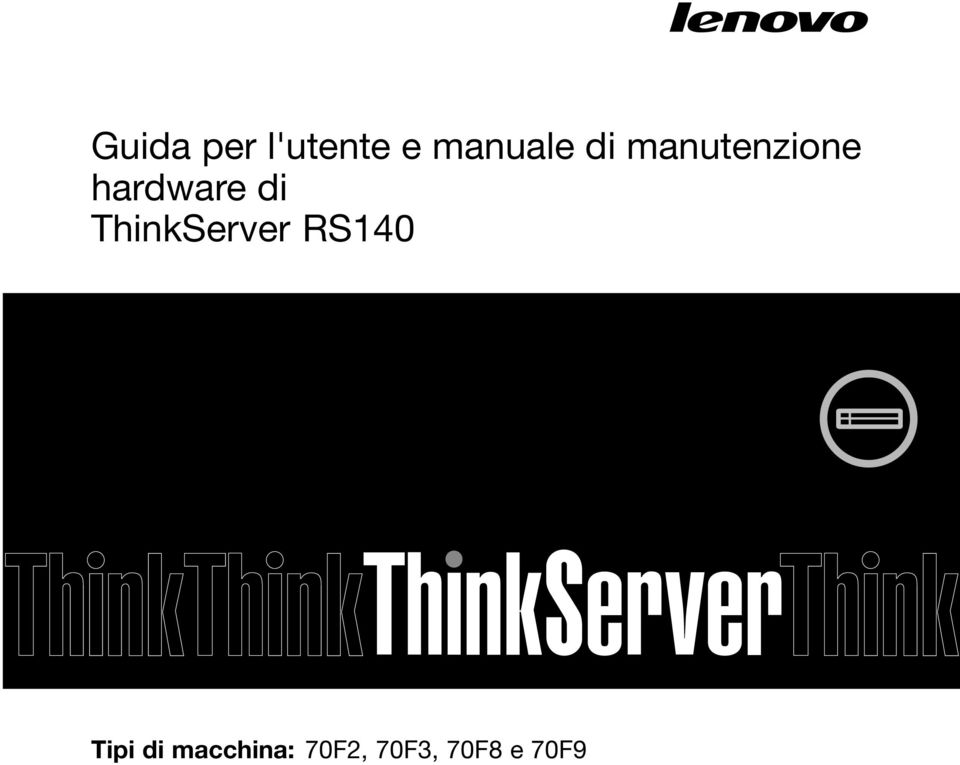 ThinkServer RS140 Tipi di
