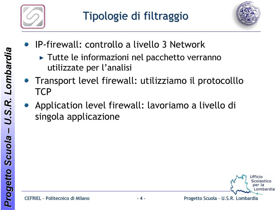 analisi Transport level firewall: utilizziamo il protocolllo TCP