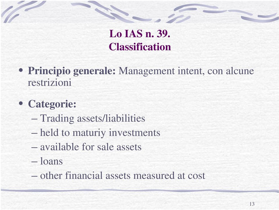 alcune restrizioni Categorie: Trading assets/liabilities