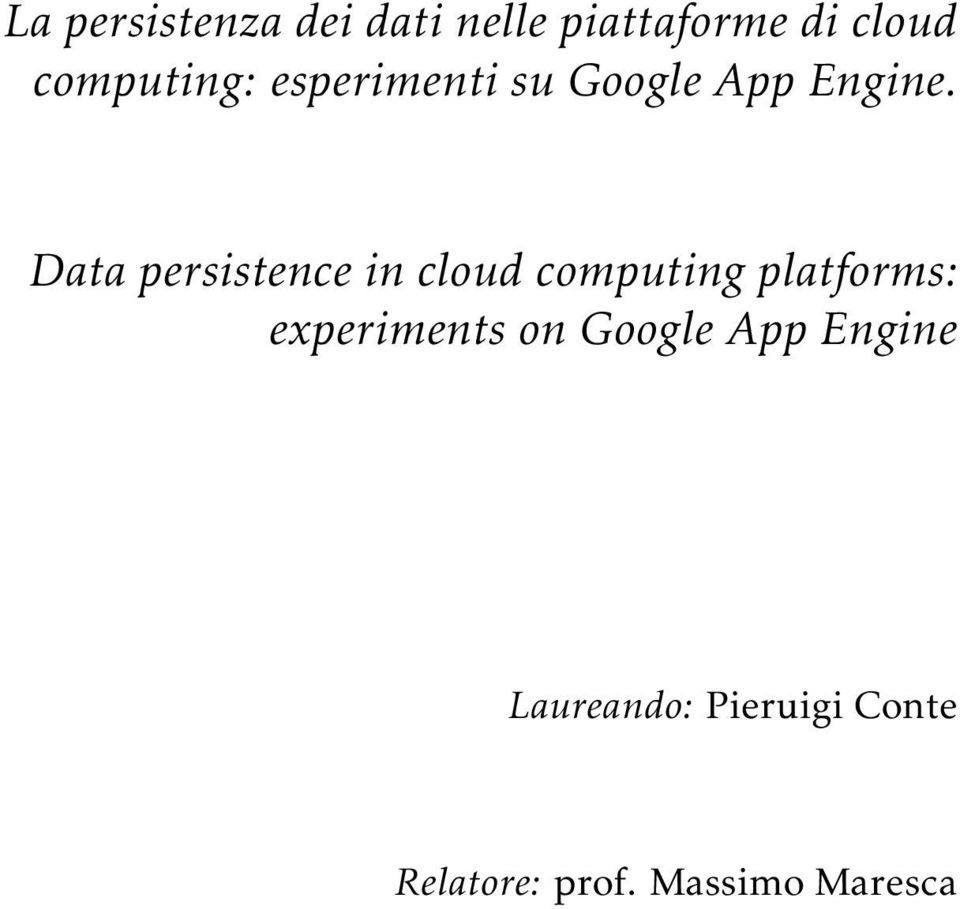 Data persistence in cloud computing platforms: experiments