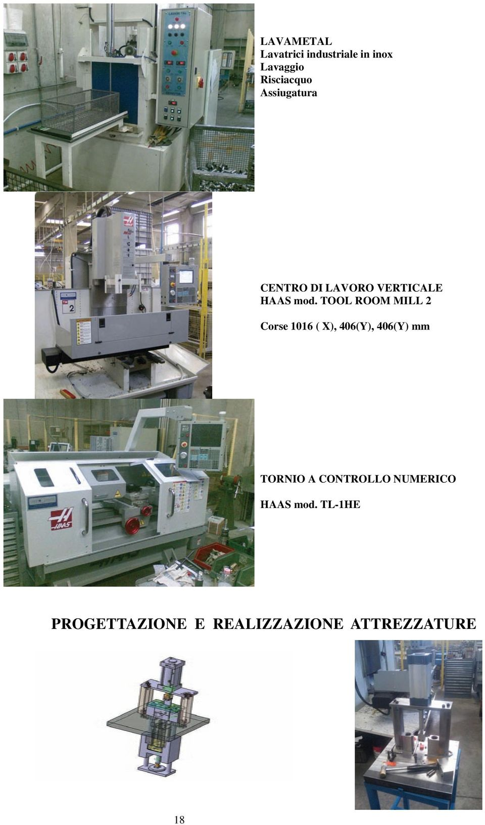 TOOL ROOM MILL 2 Corse 1016 ( X), 406(Y), 406(Y) mm TORNIO A