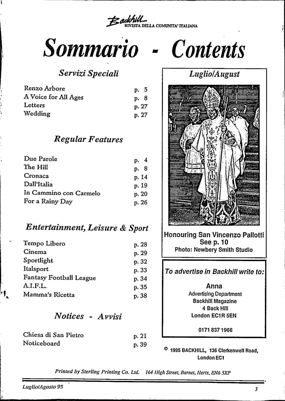 .. Entertainment, Leisure & Sport Tempo Libero Cinema Sportlight Italsport Fantasy Football League A.I.F.L. Mamma's Ricetta Notices - A vvisi p.28 p.29 p.32 p.33 p.34 p.35 p.