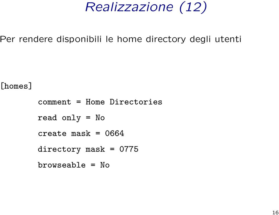 Home Directories read only = No create mask =