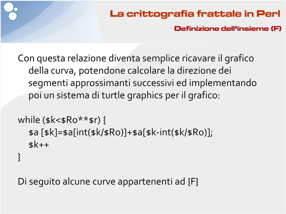 implementando poi un sistema di turtle graphics per il grafico: while($k<$ro**$r) {