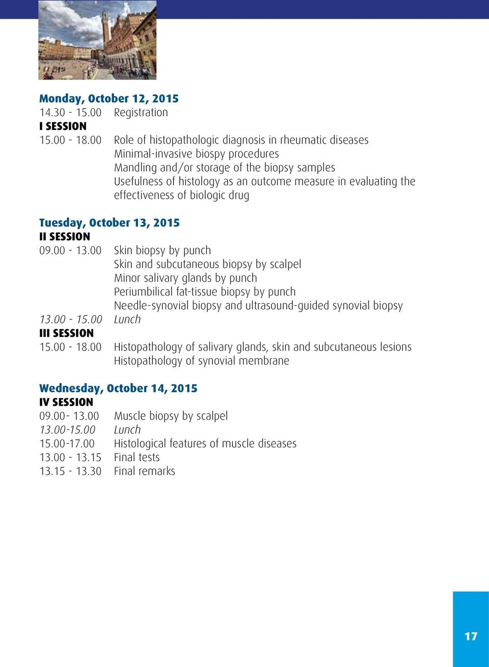 the effectiveness of biologic drug Tuesday, October 13, 2015 II SESSION 09.00-13.